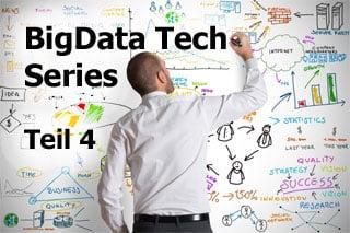 Big-Data-Tech-Series-Teil-4